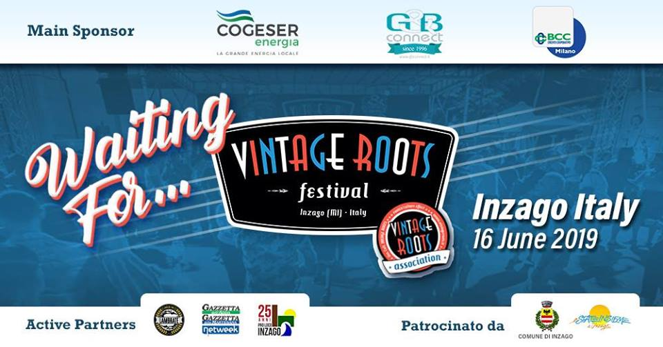 Waiting For…Vintage Roots Festival – Inzago,16/06/2019