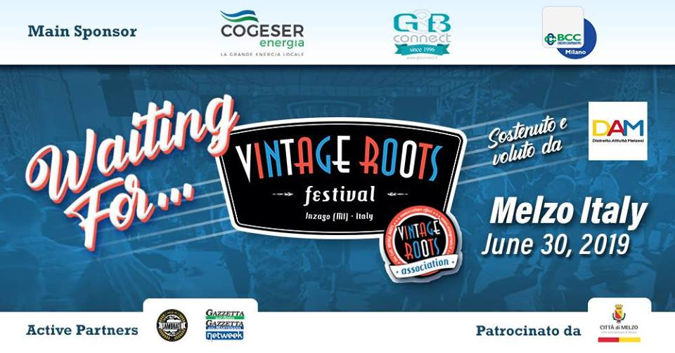 Waiting For…Vintage Roots Festival – Melzo, 30/06/2019